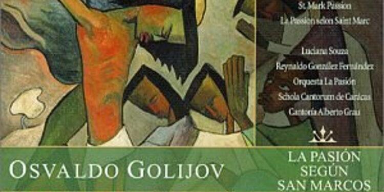 Álbum: La Pasión Según San Marcos. Osvaldo Golijov